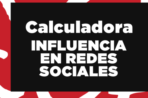 Calculadora de influencia EN REDES SOCIALES